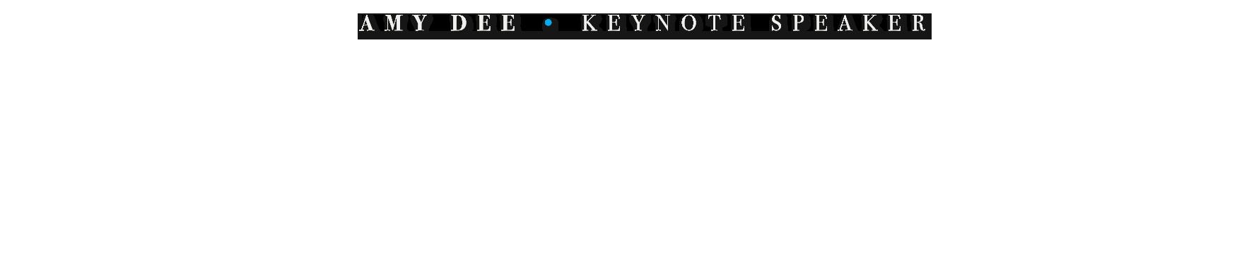 Amy Dee - Keynote Speaker