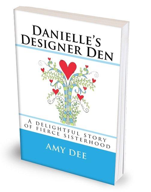 Danielle's Designer Den by Amy Dee