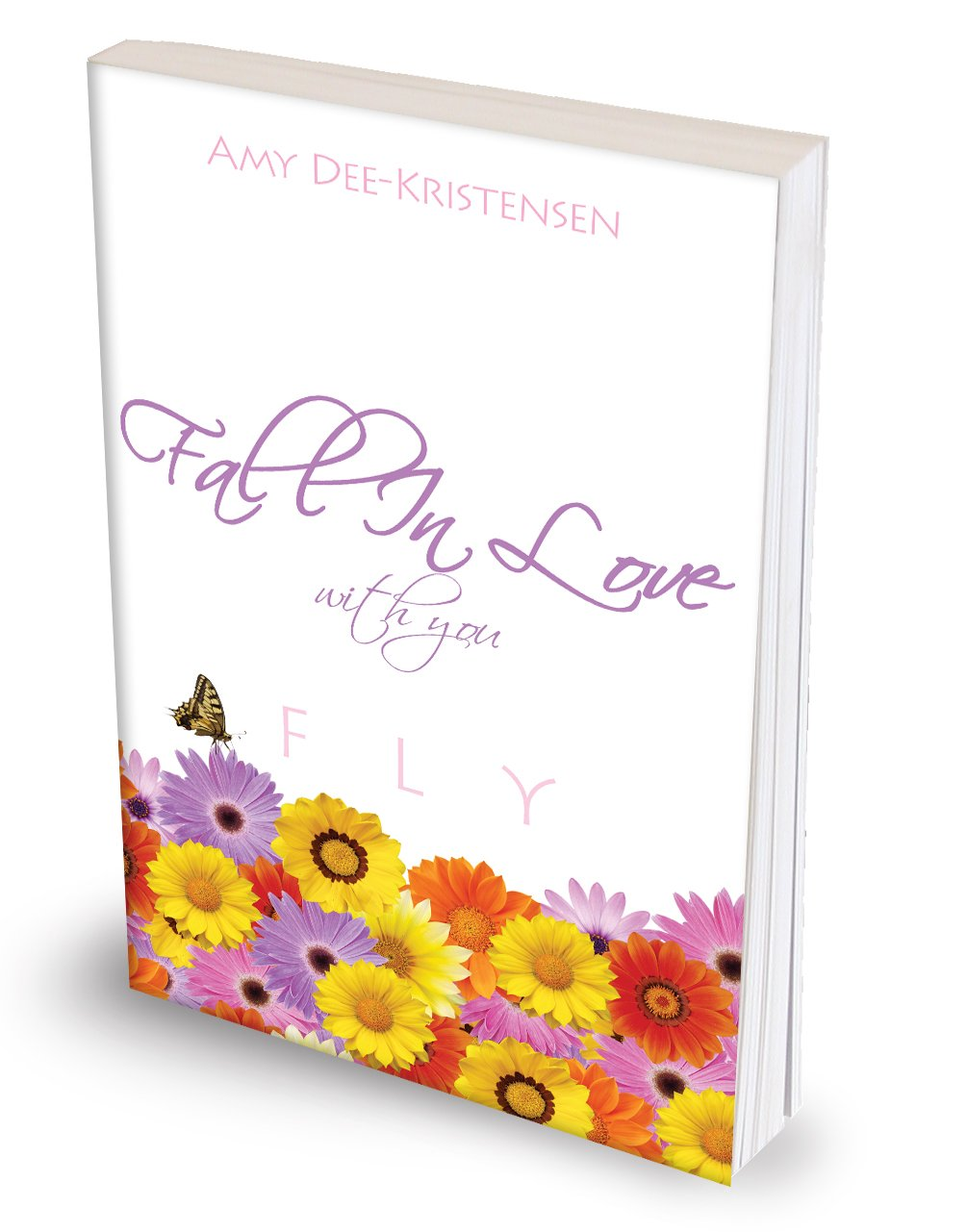 Fall in Love with You by Amy Dee Kristensen